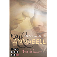 Kai & Annabell 2: Von dir besessen (German Edition)