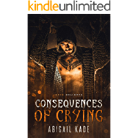 Consequences of Crying: A Dark Paranormal Romance (Grim and Sinister Delights Book 13) book cover