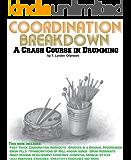 Coordination Breakdown: A Crash Course in Drumming