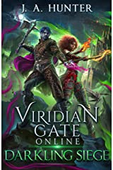 Viridian Gate Online: Darkling Siege (The Viridian Gate Archives Book 7) Kindle Edition