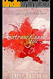Extraordinary You (Extraordinary Series Book 1)