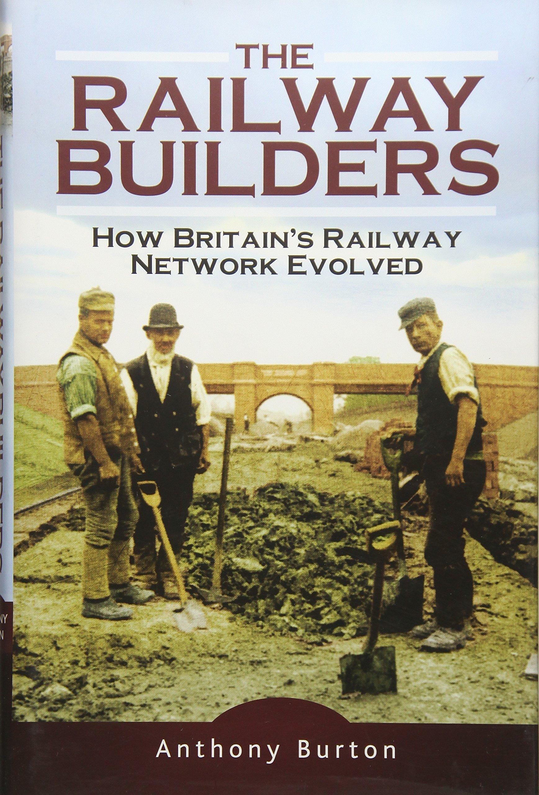 Download Railway Builders: How Britain's Railway Network Evolved ebook