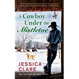 A Cowboy Under the Mistletoe (The Wyoming Cowboys Series)
