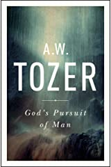 God's Pursuit of Man: Tozer's Profound Prequel to The Pursuit of God (English Edition) eBook Kindle