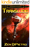 Translucid: A Galactic Empire Space Opera Series (Dragonfire Station Book 1)