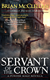 Servant of the Crown: A Powder Mage Novella (Powder Mage series)