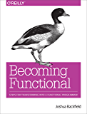 Becoming Functional: Steps for Transforming Into a Functional Programmer