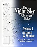 The Night Sky Observer's Guide: Autumn & Winter: 1