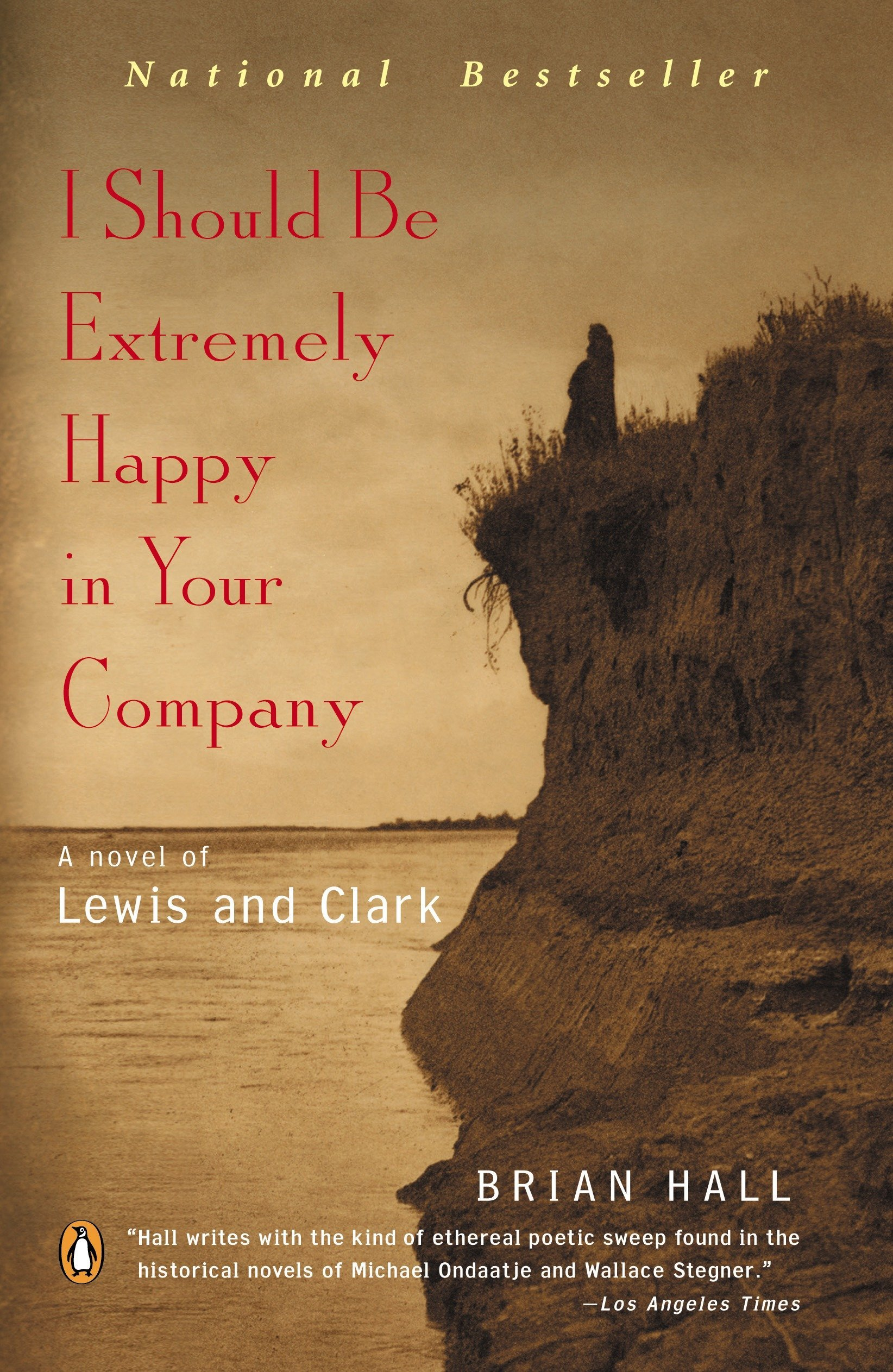 Amazon.com: I Should Be Extremely Happy in Your Company: A Novel of Lewis  and Clark (9780142003718): Brian Hall: Books