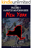 The Folklore & Haunted Locations Guide: New York: The Ultimate Paranormal Travel Guide!! (The Ultimate Folklore…