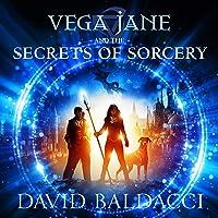 Vega Jane and the Secrets of Sorcery: Vega Jane, Book 1