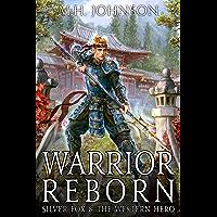 Silver Fox & The Western Hero: Warrior Reborn: A LitRPG/Wuxia Novel - Book 1