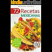 72 RECETAS MEXICANAS: Ideales para incluir en tu menú diario (Colección Cocina Fácil & Práctica nº 48)
