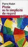 Plotin ou La simplicité du regard (Folio Essais)