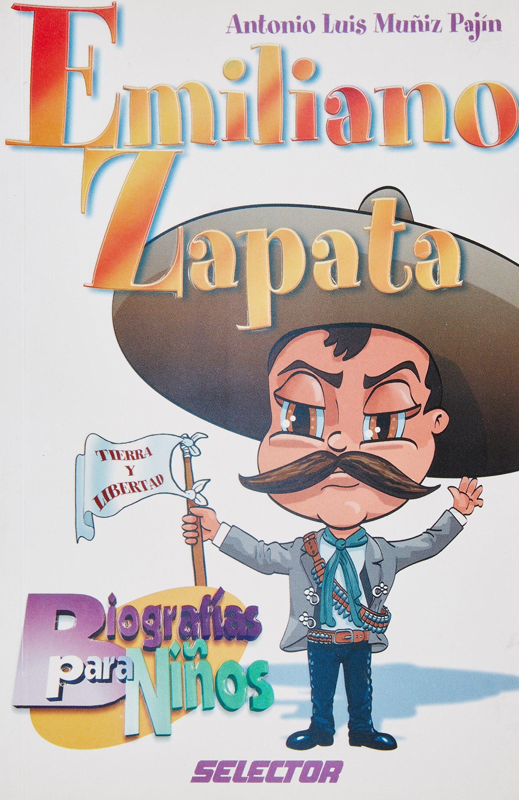 Emiliano Zapata (Biografias para ninos) (Spanish Edition)