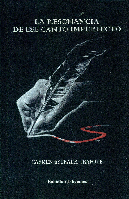 La resonancia de ese canto imperfecto Bohodón Ediciones: Amazon.es: Carmen Estrada Trapote: Libros