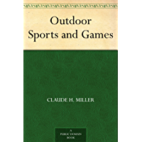 Outdoor Sports and Games (免费公版书) (English Edition)