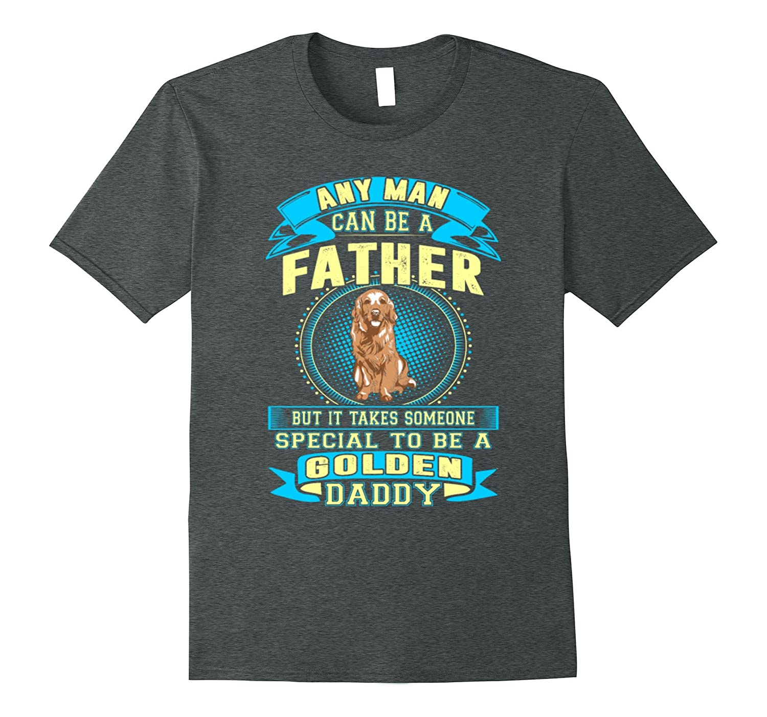 It Takes Someone Special Golden Daddy Tshirt-Vaci