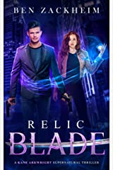 Relic: Blade (A Kane Arkwright Supernatural Thriller) Kindle Edition
