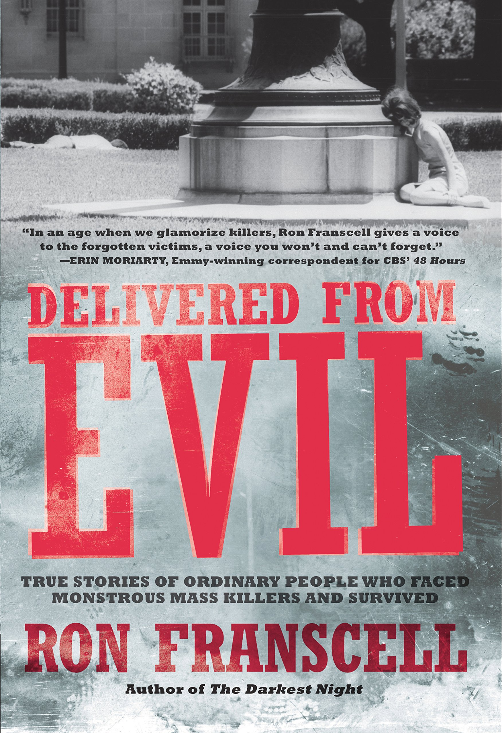 Download Delivered from Evil: True Stories of Ordinary People Who Faced  Monstrous Mass Killers and Survived pdf epub
