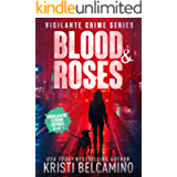 Blood & Roses (Vigilante Crime Series Book 1)
