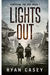 Lights Out: A Post Apocalyptic EMP Thriller (Surviving the EMP Book 1) Kindle Edition