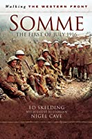 Walking the Western Front: Somme - The First of July, 1916