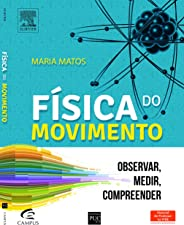 Física do movimento: Observar, Medir, Compreender