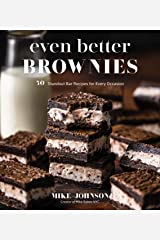 Even Better Brownies: 50 Standout Bar Recipes for Every Occasion Kindle Edition