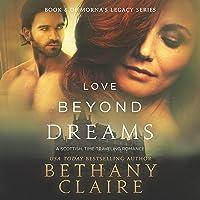 Love Beyond Dreams: Morna's Legacy Series, Book 6