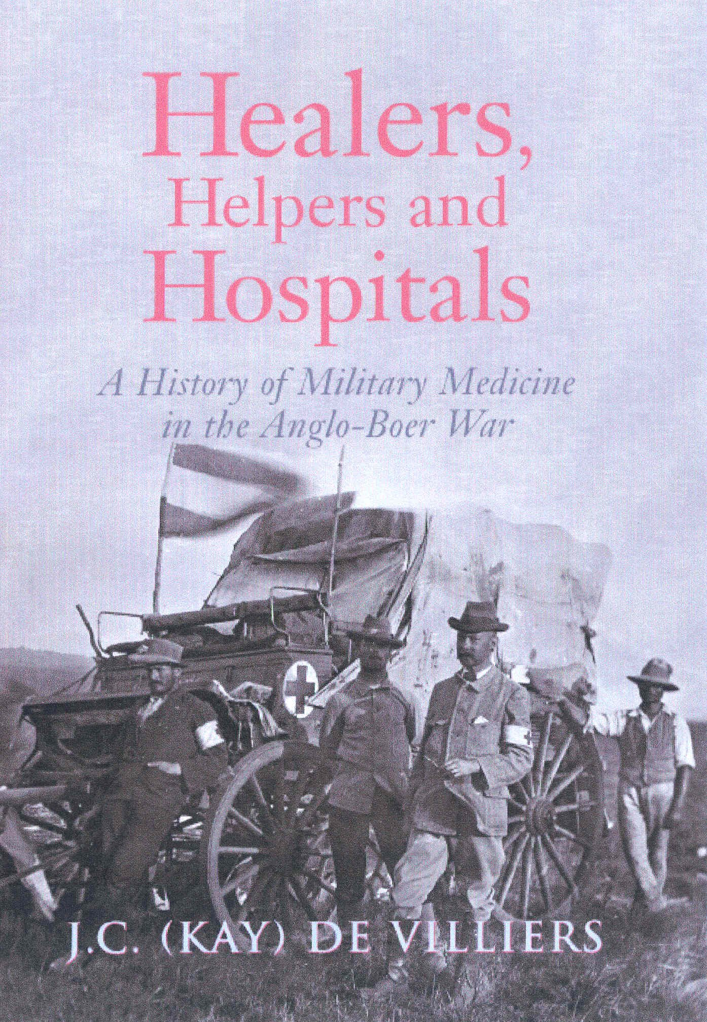 Healers, Helpers and Hospitals: A History of Military