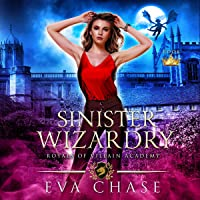 Sinister Wizardry: Royals of Villain Academy, Book 3