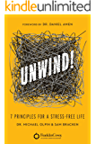 Unwind!: 7 Principles for a Stress-Free Life
