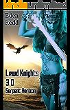 Lewd Knights 3.0 Serpent Horizon: A Virtual Fantasy Romance Adventure (Book 3)