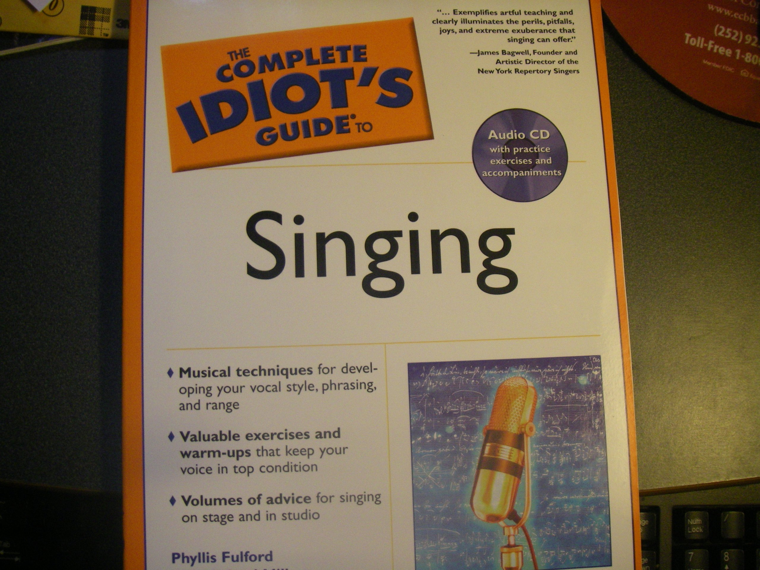 The complete idiot's guide® to singing by michael miller and.