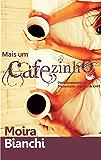 Mais um CAFEzinho: Desdobramentos de Preconceito, Orgulho & CAFÉ (P, O & CAFÉ Livro 2)