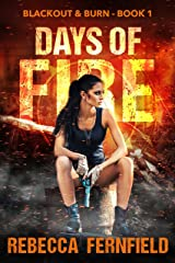 Days of Fire: An EMP Survival Thriller (Blackout & Burn Book 1) Kindle Edition