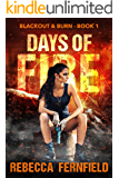 Days of Fire: An EMP Survival Thriller (Blackout & Burn Book 1)
