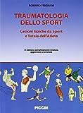 Traumatologia dello sport. Lesioni tipiche da sport e tutela dell'atleta