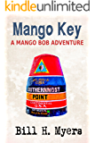 Mango Key: A Mango Bob Adventure