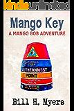 Mango Key: A Mango Bob Adventure