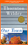 A Teacher's Guide to Our Town: Common-Core Aligned Teacher Materials and a Sample Chapter