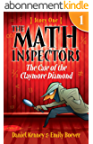 The Math Inspectors: Story One - The Case Of The Claymore Diamond (a hilarious adventure for children ages 9-12) (English Edition)