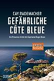 Gefährliche Côte Bleue: Ein Provence-Krimi mit Capitaine Roger Blanc (4) (German Edition)