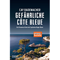 Gefährliche Côte Bleue: Ein Provence-Krimi mit Capitaine Roger Blanc (German Edition)