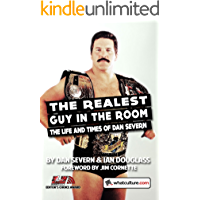 The Realest Guy in the Room: The Life and Times of Dan Severn (English Edition)