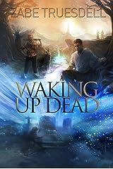 Waking Up Dead (River Sanctuaries Book 1) Kindle Edition