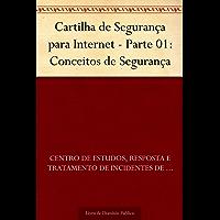 Cartilha de Segurança para Internet - Parte 01: Conceitos de Segurança