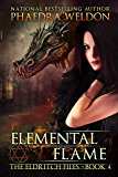 Elemental Flame: An Urban Fantasy Series (The Eldritch Files Book 4)