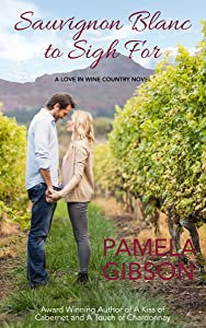Sauvignon Blanc to Sigh For (A Love in Wine Country Novel Book 4)